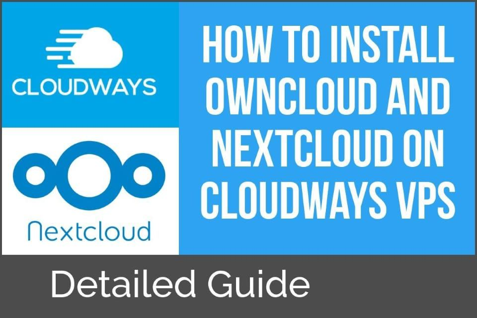 How to Install Owncloud and Nextcloud on Cloudways VPS